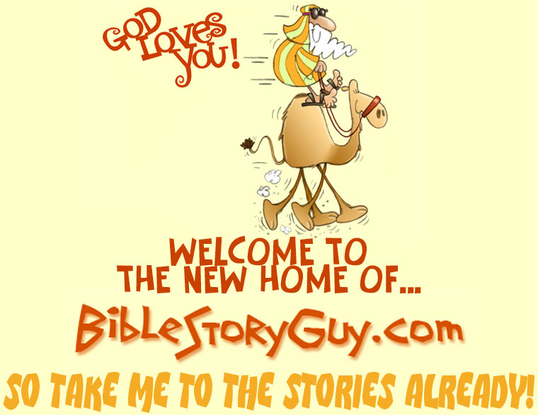 Welcom to the New Home of BibleStoryGuy.com!